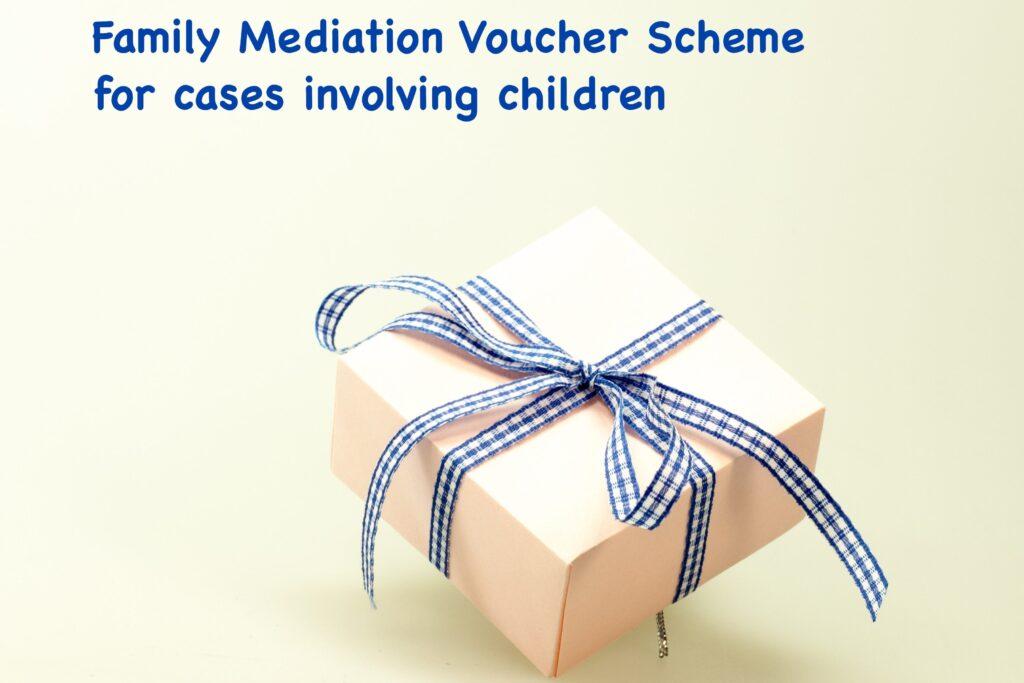 Family Mediation Voucher Scheme for cases involving children